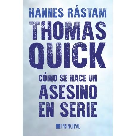 Thomas Quick. Cómo se hace un asesino en serie