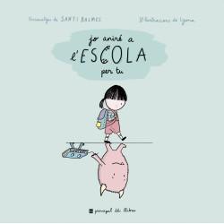 Jo aniré a l'escola per tu (ed. catalán)