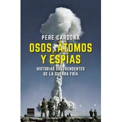 Osos, átomos y espías. Historias sorprendentes de la Guerra Fría